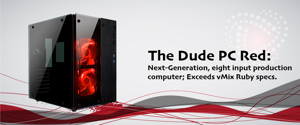 Dude PC Red with vMix. Exceeds vMix Ruby