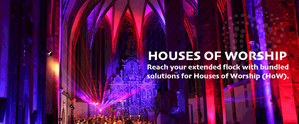Bundled streaming solutions for Houses of Worship (HoW)