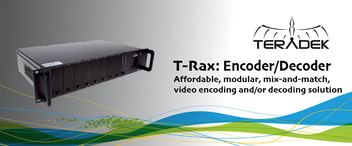 Teradek T-Rax Encoder/Decoder: Affordable, modular, mix-and-match, video encoding and/or decoding solution