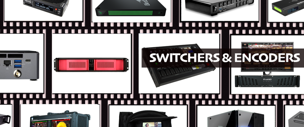 Switchers and Encoders