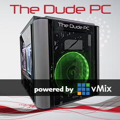 <strong>The Dude PC for <I>vMix</I>: The Ultimate in <I>vMix</I> Reference Systems</strong>