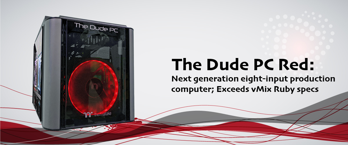 Dude PC Red powered by vMix
