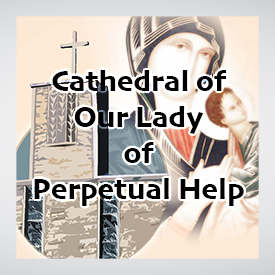 <b>Cathedral of Our Lady of Perpetual Help</b>